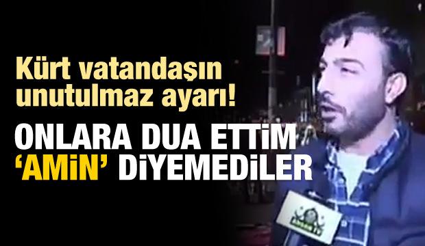 Diyarbakırlı vatandaş: Dua ettim amin diyemiyorlar