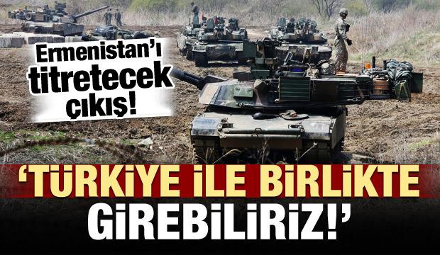 Ermenistan titreyecek! 'Türkiye ile girebiliriz!'