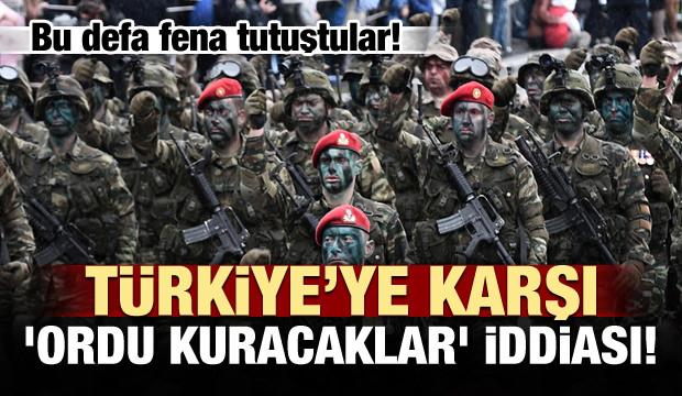 Fena tutuştular! Türkiye'ye karşı 'ordu' iddiası