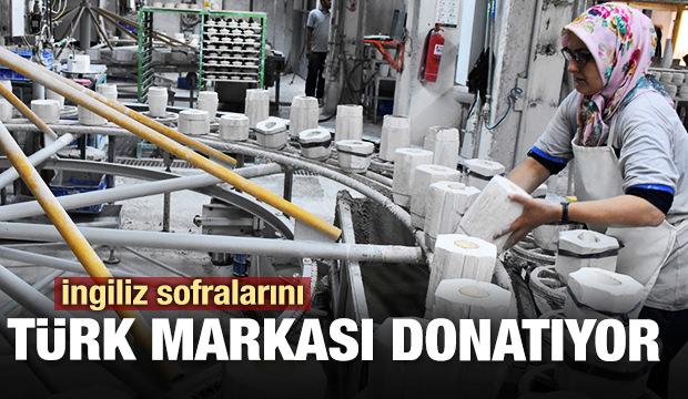 İngiliz sofraları Türk markasıyla donatılıyor