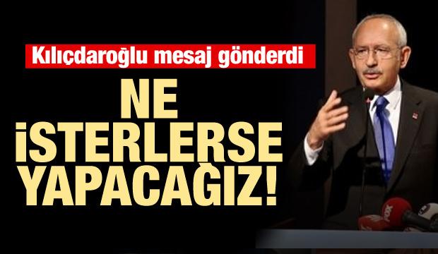 Kılıçdaroğlu: Ne isterlerse yapacağız