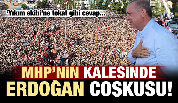 MHP'nin kalesinde Erdoğan coşkusu!