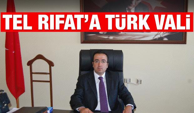 Tel Rıfat'a Türk vali
