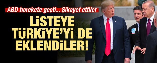 ABD harekete geçti! Türkiye'yi şikayet ettiler
