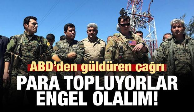 ABD'den PKK çağrısı: Para topluyorlar, engel olun!