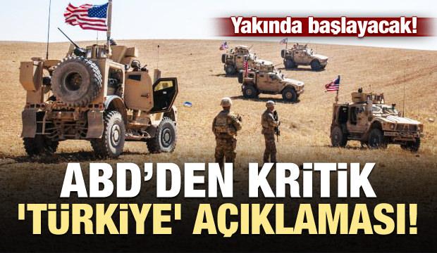 ABD'den Türkiye açıklaması: Yakında başlayacak