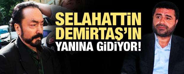 Adnan Oktar, Selahattin Demirtaş'ın yanına gidiyor