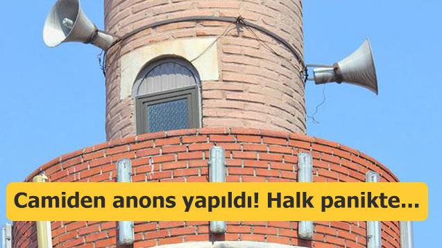 Camiden anons yapıldı! Halk panikte...