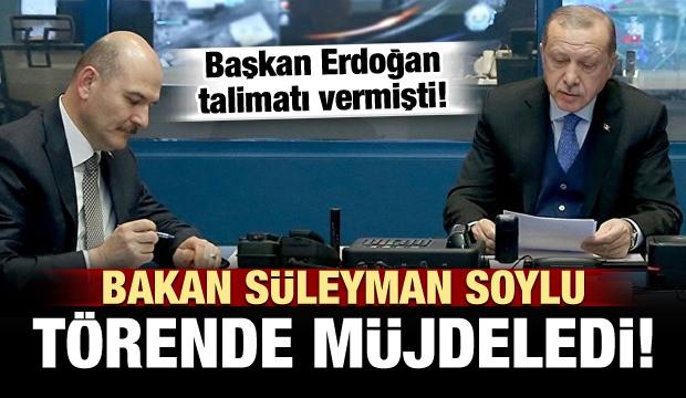 Erdoğan talimat vermişti! Soylu müjdeledi
