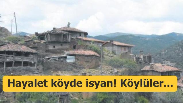 'Hayalet köy'de isyan! Köylüler...