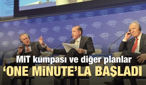 MİT kumpası 'One Minute'la başladı
