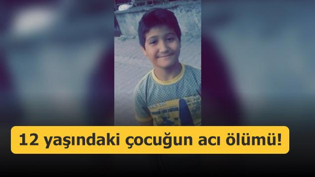 12 yaşındaki çocuğun acı ölümü!