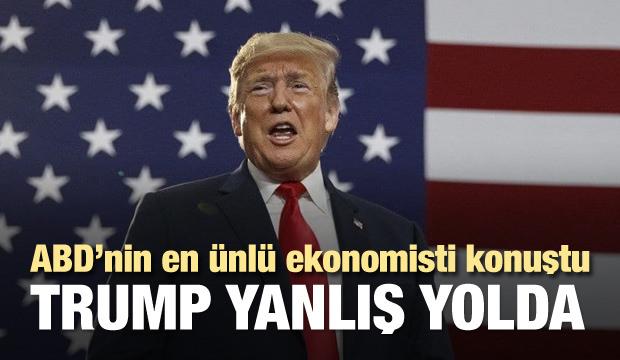 ABD'nin en ünlü ekonomisti: Trump yanlış yolda