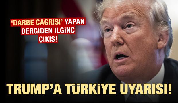 'Darbe çağrısı' yapan dergiden Türkiye uyarısı!