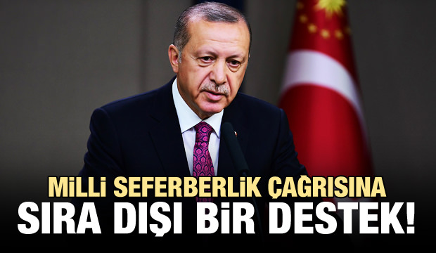 Erdoğan'ın çağrısına sıra dışı bir destek