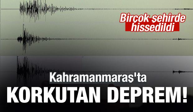 Kahramanmaraş'ta deprem!
