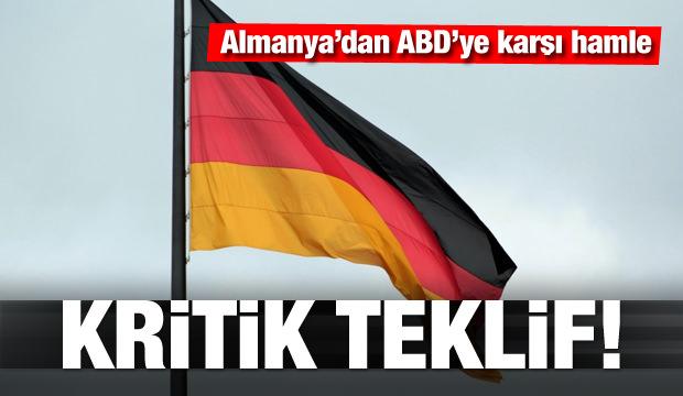 ABD'ye karşı hamle! Almanya'dan kritik teklif!