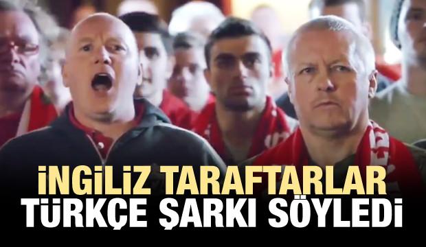 İngiliz taraftarlar Türkçe şarkı söyledi!
