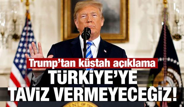 Trump'tan küstah 'Türkiye' açıklaması