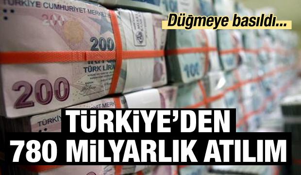 Türkiye'den  780 milyarlık atılım