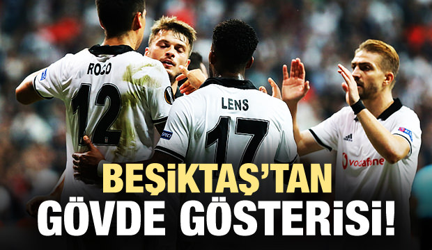Beşiktaş'tan gövde gösterisi!