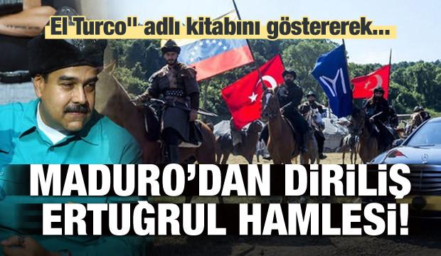 Maduro'dan 'Diriliş Ertuğrul' hamlesi!