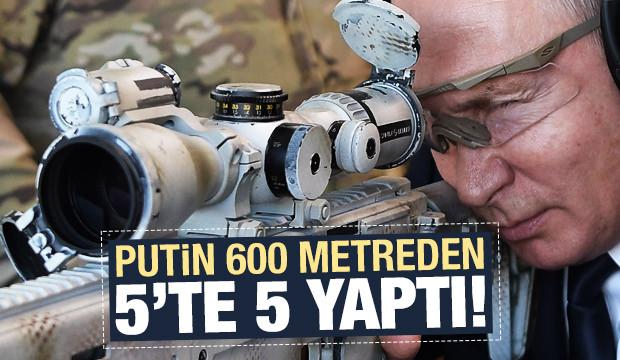 Putin 600 metreden böyle vurdu