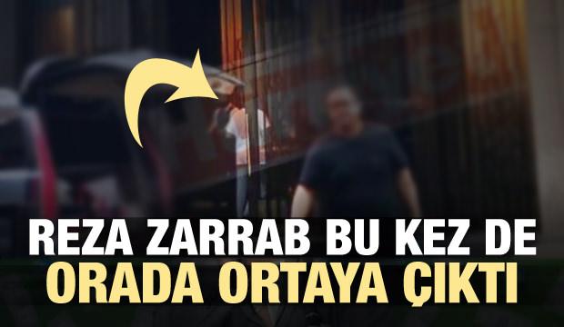 Reza Zarrab bu kez de orada ortaya çıktı!