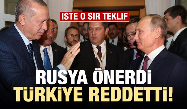 Rusya teklif etti, Türkiye reddetti! İşte o teklif