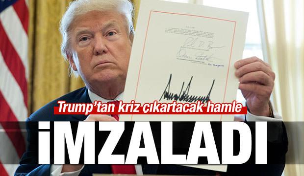 Trump'tan kriz çıkartacak hamle: İmzaladı