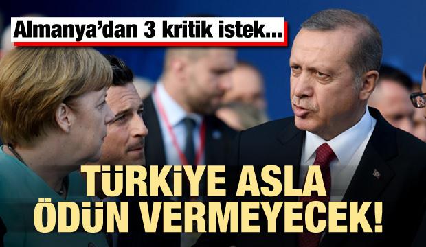 Almanya'da 3 kritik istek! Türkiye ödün vermeyecek