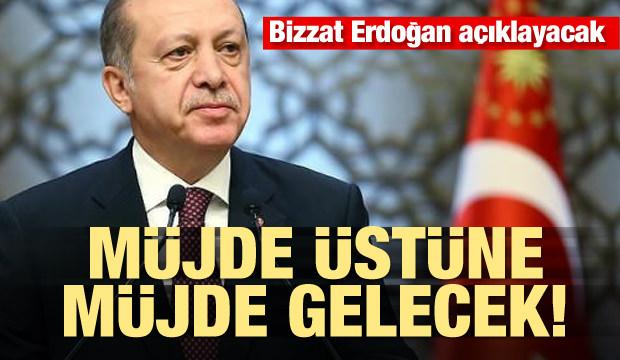 Erdoğan açıklayacak! Müjde üstüne müjde gelecek