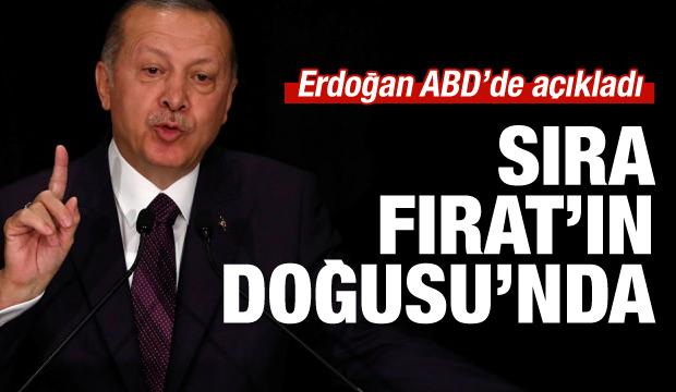 Erdoğan: Fırat'ın doğusu için de adım atacağız