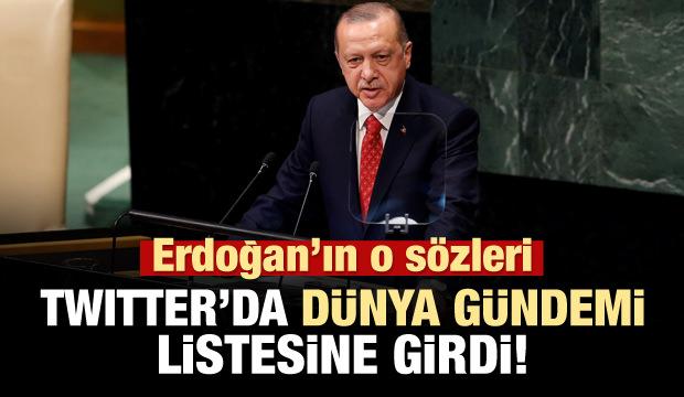 Erdoğan'ın sözleri Twitter'da dünya gündeminde!
