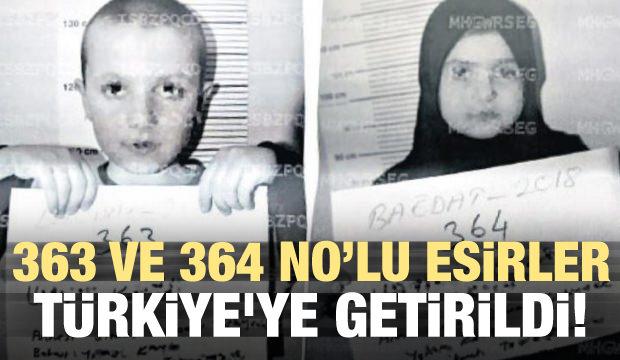 363 ve 364 no'lu esirler Türkiye'ye getirildi