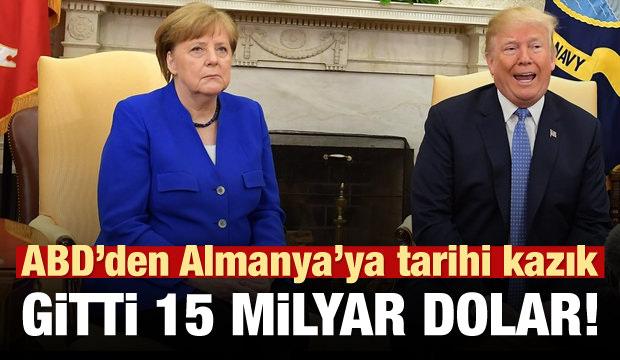 ABD'den Almanya'ya 15 milyar dolarlık kazık!