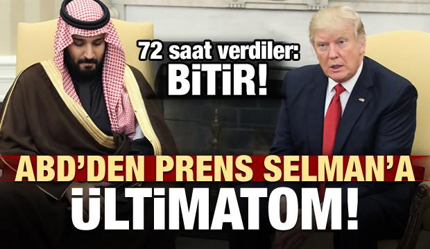 ABD'den Prens Selman'a ültimatom! '72 saatin var'