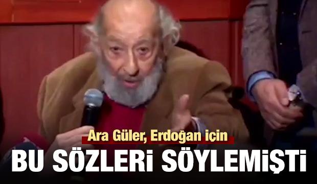 Ara Güler, Erdoğan için bu sözleri söylemişti