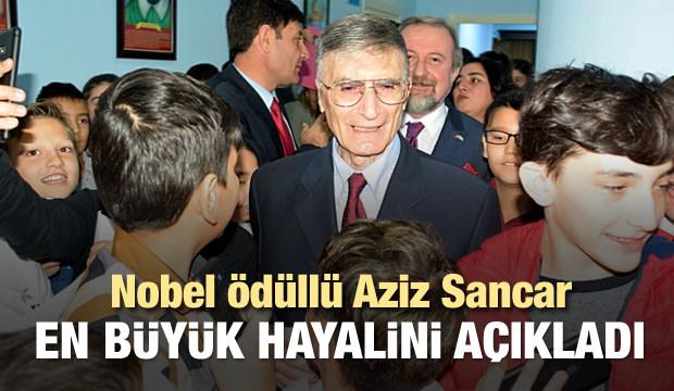 Aziz Sancar en büyük hayalini açıkladı