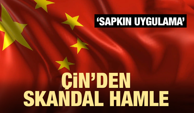 Çin'den skandal hamle! Sapkın uygulama