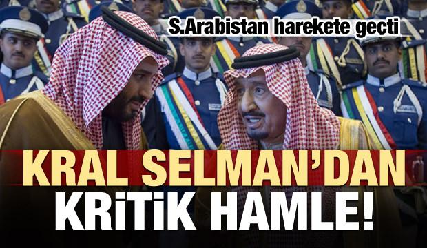 Harekete geçtiler! Kral Selman'dan kritik hamle