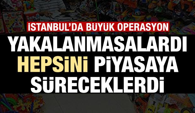 İstanbul'da operasyon! 15 bin adet ele geçirildi