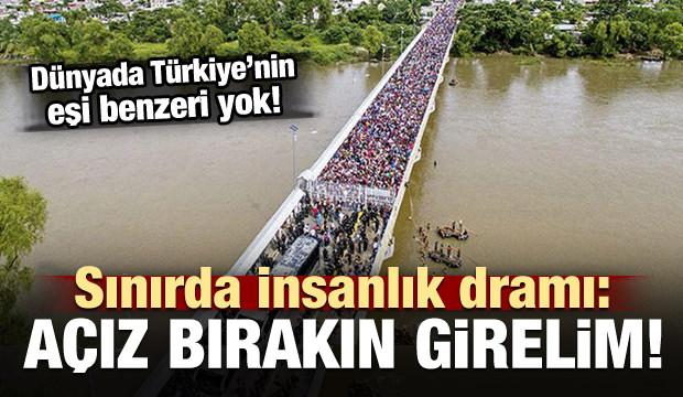 Sınırda insanlık dramı! 'Açız bırakın girelim'