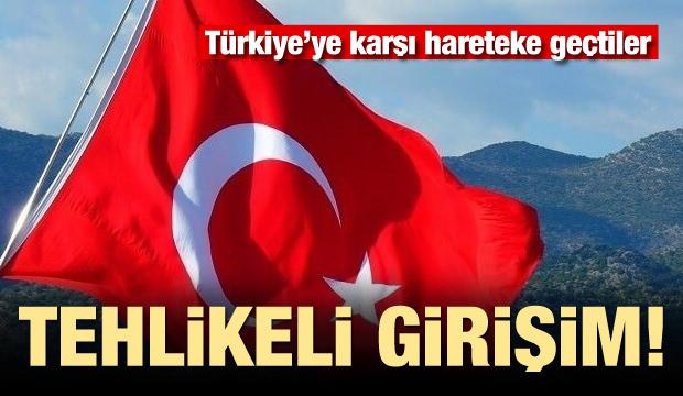 Tehlikeli hamle! Türkiye'ye karşı harekete geçtiler