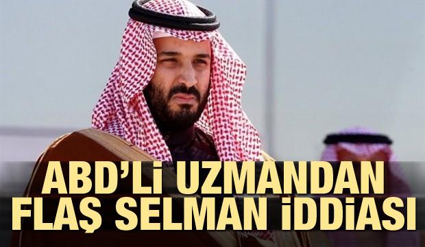 ABD'li uzmandan flaş veliaht Selman iddiası