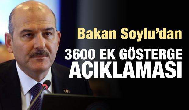 Bakan Soylu'dan 3600 ek gösterge açıklaması!