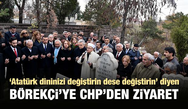 CHP'ye bak! Börekçi'nin mezarını ziyaret etti