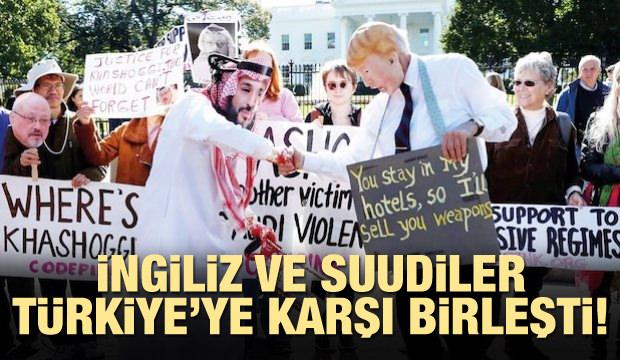 İngiliz ve Suudiler Türkiye'ye karşı birleşti