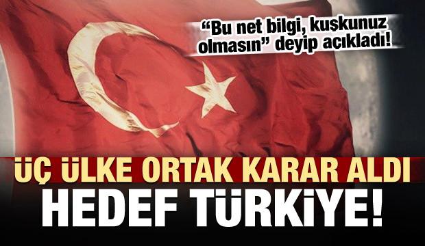Olay sözler: Üç ülke Türkiye'ye oyun hazırlığında!
