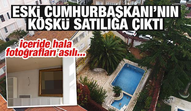 Turgut Özal'ın köşkü satılığa çıkarıldı